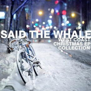Because Christmas is coming: Download Said The Whale's Christmas EP